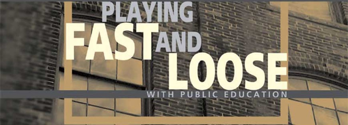 Playing Fast and Loose with Public Education